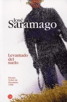 Libro: Levantado del suelo - Saramago, Jose