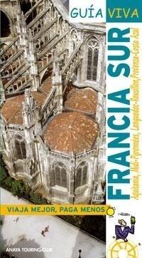 Libro: Guia Viva Francia Sur (2008) - Gomez, Iñaki