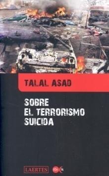 Libro: Sobre el Terrorismo Suicida - Asad, Talal