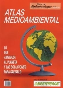 Libro: El Atlas del Medio Ambiente: Amenazas y Soluciones  (Monde Diplomatique y Greenpeace) - Vvaa