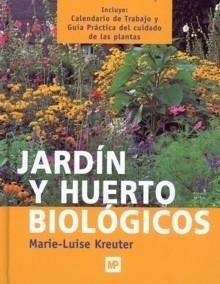 Libro: Jardín y huerto biológicos - Kreuter, Marie-Luise