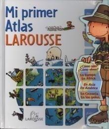 Libro: Mi Primer Atlas Larousse - -