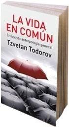 Libro: La Vida en Común - Todorov, Tzvetan
