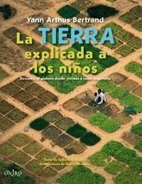 Libro: Tierra Explicada a los Niños, La - Arthus-Bertrand, Yann