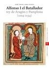 Libro: Alfonso I el Batallador 'Rey de Aragón y Pamplona (1104-1134)' - Lema Pueyo, Jose Angel: