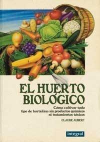 Libro: EL HUERTO BIOLÓGICO - Aubert, Claude