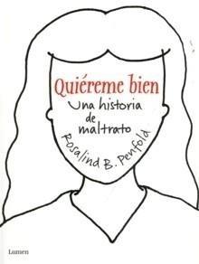 Libro: Quiéreme Bien 'Una Historia de Maltrato' - Penfold, Rosalind B.