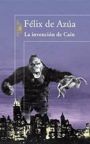 Libro: La Invención de Cain. - Azua, Felix De