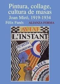 Libro: Pintura, Collage, Cultura de Masas 'Joan Miro, 1919-1934' - Fanes, Felix