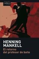 Libro: El retorno del profesor de baile. - Mankell, Henning