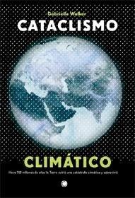 Libro: Cataclismo Climatico - Walker, Gabrielle