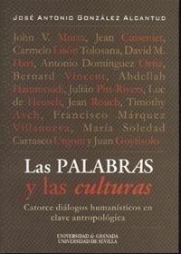 Libro: Palabras y las Culturas, Las 'Catorce Diálogos Humanísticos en Clave Antropológica' - Gonzalez Alcantud, Jose Antonio