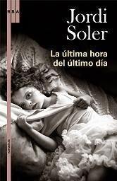 Libro: La Última Hora del Último Día - Soler, Jordi