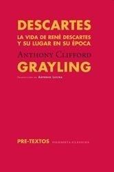 Libro: Descartes 'La Vida de Rene Descartes y su Lugar en su Epoca' - Grayling, Anthony Clifford