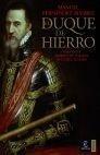 Libro: Duque de Hierro, El 'Fernando Álvarez de Toledo, III Duque de Alba' - Fernandez Alvarez, Manuel