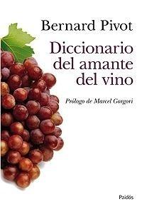 Libro: Diccionario del Amante del Vino - Pivot, Bernard