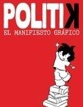 Libro: POLITIK EL MANIFIESTO GRAFICO - REVERTER,EMMA