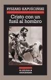 Libro: Cristo con un fusil al hombro - Kapuscinski, Ryszard
