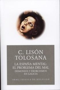 Libro: España mental, La 'El problema del mal. Demonios y exorcismos en Galicia' - Lison Tolosana, Carmelo