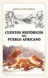 Libro: Cuentos históricos del pueblo africano - Gautier Carmona, Johari