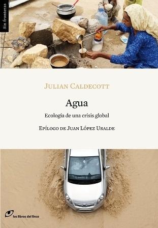 Libro: Agua. Ecología de una crisis global. - Caldecott, Julian