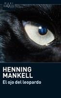 Libro: El ojo del leopardo - Mankell, Henning