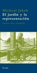 Libro: El Jardín y la representación - Jakob, Michael