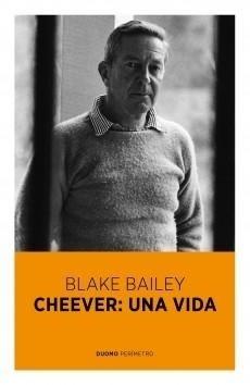 Libro: CHEEVER: UNA VIDA - BLAKE BAILEY