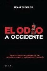 Libro: El Odio a Occidente - Ziegler, Jean