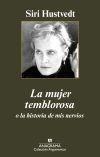 Libro: La mujer temblorosa o la historia de mis nervios - Hustvedt, Siri