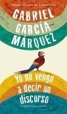 Libro: Yo no vengo a decir un discurso - Garcia Marquez, Gabriel