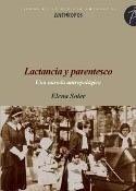 Libro: Lactancia y parentesco. Una mirada antropológica. - Soler, Elena