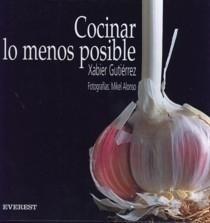 Libro: COCINAR LO MENOS POSIBLE - Gutierrez, Xabier