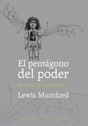 Libro: El pentágono del poder Vol.2 'El mito de la máquina' - Mumford, Lewis