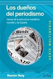 Libro: Los dueños del periodismo 'Claves de la estructura mediática mundial y de España' - Reig, Ramon
