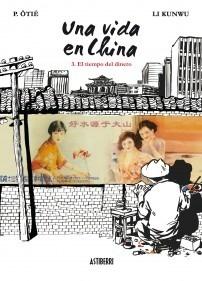 Libro: UNA VIDA EN CHINA Vol.3 'Tiempo del dinero' - P Tié-Li Kunwu