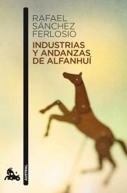 Libro: Industrias y andanzas de Alfanhuí - Sanchez Ferlosio, Rafael