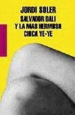 Libro: Salvador Dalí y la más inquietante de las chicas yeyé - Soler, Jordi