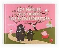 Libro: Mamuts, los ogros, los extraterrestres, Los - Cousseau, Alex