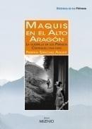 Libro: Maquis en el Alto Aragón. La guerrilla en los Pirineos Centrales (1944-1949) - Sanchez Agusti, Ferran