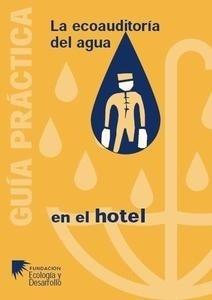 Libro: La Ecoauditoria del Agua en el Hotel. Guía Práctica - Fundación Ecología Y Desarrollo
