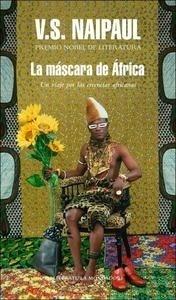 Libro: La Máscara de África 'Un viaje por las creencias africanas' - Naipaul, V.S