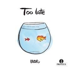 Libro: Too Late - Cerda I Albert, Mar