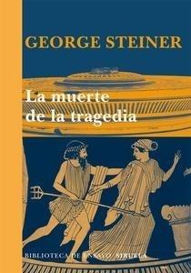 Libro: La muerte de la tragedia - Steiner, George