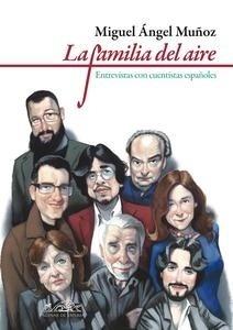 Libro: La familia del aire. Entrevistas con cuentistas españoles. - Muñoz, Miguel Ángel