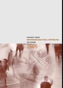 Libro: Anuario sobre Responsabilidad Social Corporativa en España 2005 - Ecología Y Desarrollo Y Fundación Alternativas