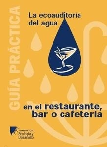 Libro: La Ecoauditoría del Agua en el Restaurante, Bar o Cafetería - Fundación Ecología Y Desarrollo