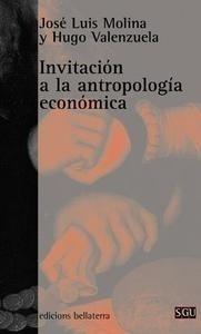 Libro: Invitación a la Antropología Económica. - Molina, Jose Luis
