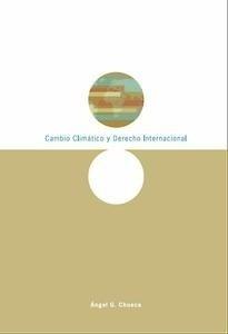Libro: Cambio Climático y Derecho Internacional (Pdf) - Chueca, Angel G.
