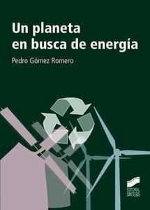 Libro: Un Planeta en Busca de Energia - Gomez Romero, Pedro